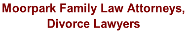 Moorpark Family Law Attorneys,  Divorce Lawyers